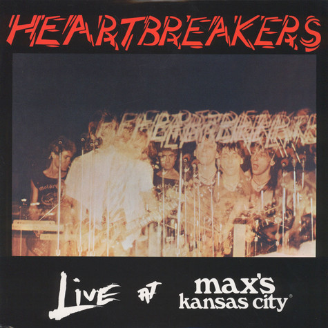 Johnny Thunders & The Heartbreakers - Live At Max's Kansas City