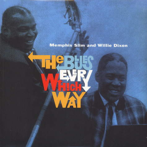 Memphis Slim & Willie Dixon - The Blues In Every Which Way