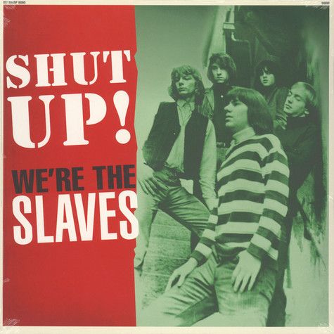 Slaves - Shut Up! We're The Slaves