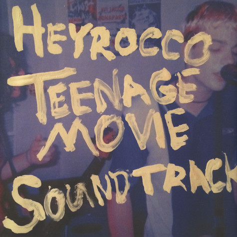 Heyrocco - Teenage Movie Soundtrack