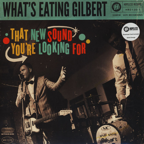 What's Eating Gilbert - That New Sound You're Looking For