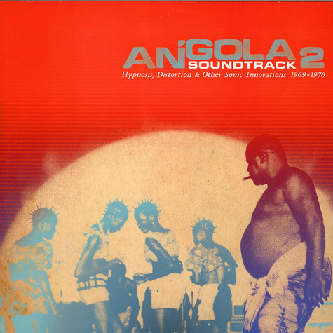 V.A. - Angola Soundtrack 2 - Hypnosis, Distortion & Other Innovations 1969 - 1978