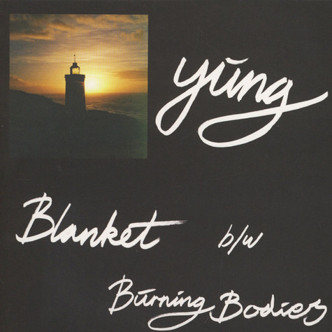 Yung - Blanket / Burning Bodies