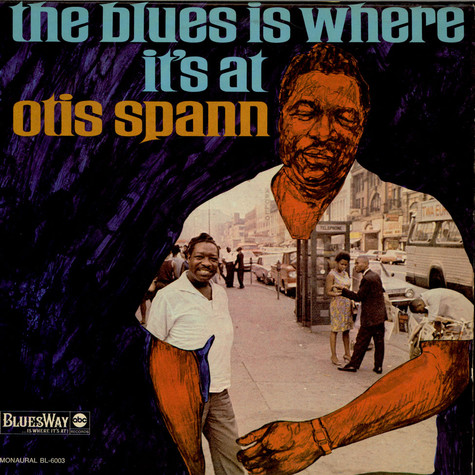 Otis Spann - The Blues Is Where It's At