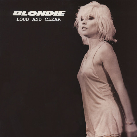 Blondie - Loud And Clear