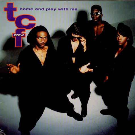 T.C.F. Crew - Come And Play With Me