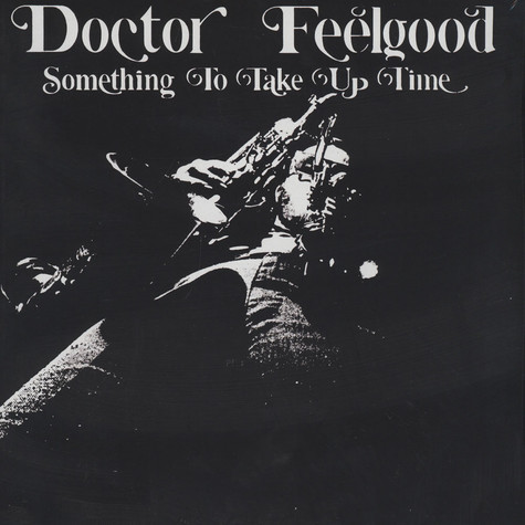 Dr. Feelgood - Something To Take Up Time