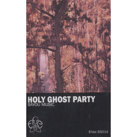 Holy Ghost Party - Bayou Music