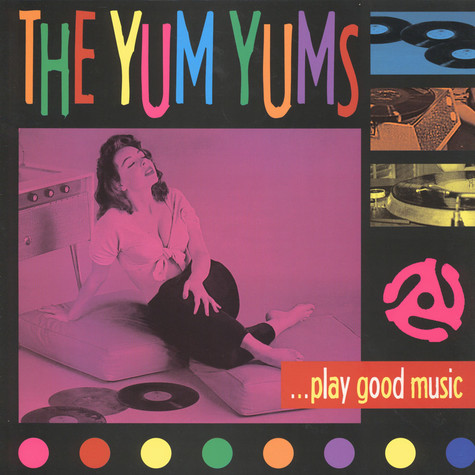 Yum Yums, The - Play Good Music