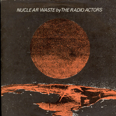 Radio Actors, The - Nuclear Waste