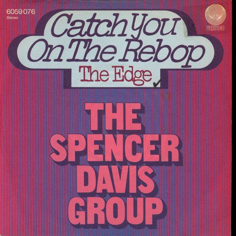 Spencer Davis Group, The - Catch You On The Rebop