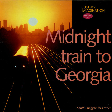 V.A. - Just My Imagination Volume 4: Midnight Train To Georgia