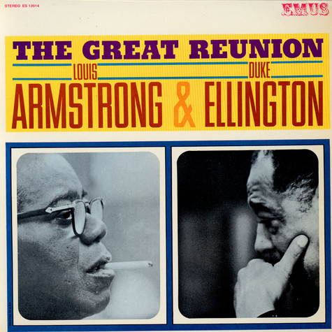 Louis Armstrong & Duke Ellington, - The Great Reunion Of Louis Armstrong & Duke Ellington