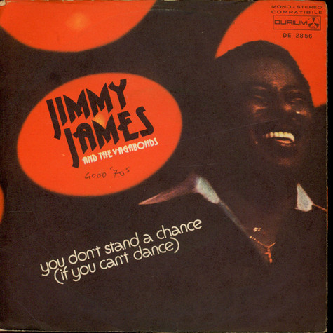 Jimmy James & The Vagabonds, - You Don't Stand A Chance (If You Can't Dance)