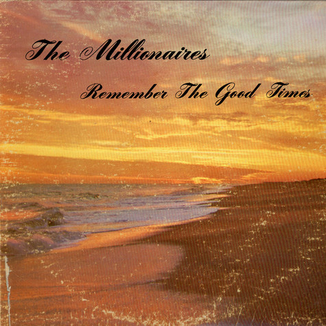 Millionaires, The - Remember The Good Times
