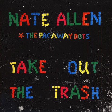 Nate Allen & The Pac Away Dots - Take Out The Trash