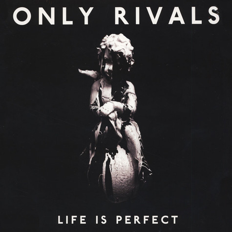 Only Rivals - Life Is Perfect