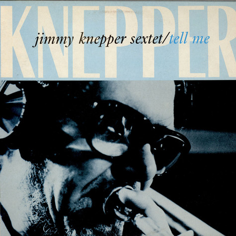 Jimmy Knepper Sextet - Tell Me