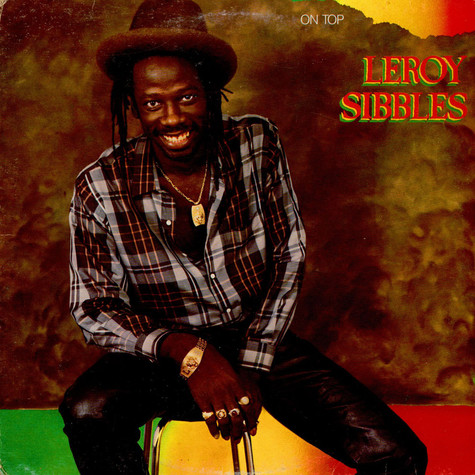 Leroy Sibbles - On Top