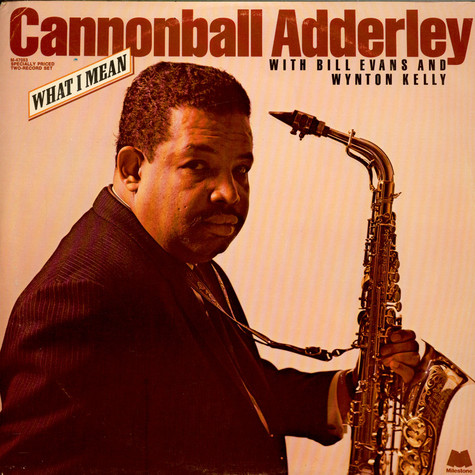 Cannonball Adderley With Bill Evans And Wynton Kelly - What I Mean