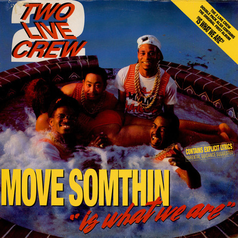 The 2 Live Crew - Move Somthin / Is What We Are