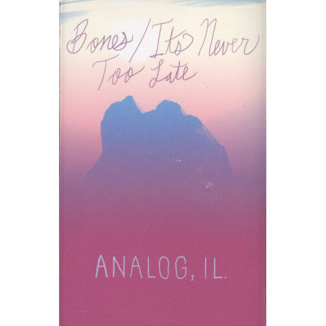 Analog, Il - Biones / It's Never Too Late