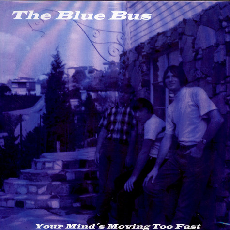 Blue Bus, The - Your Mind's Moving Too Fast