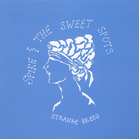 Spike And The Sweet Spots - Strange Breed