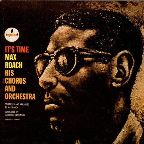 Max Roach His Chorus And Orchestra - It's Time
