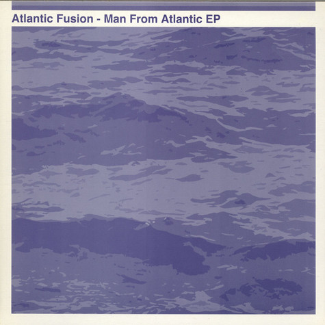 Atlantic Fusion - Man From Atlantic EP