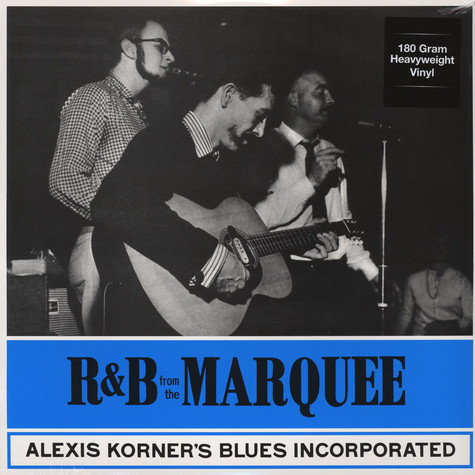 Alexis Korner's Blues Incorporated - R&B At The Marquee 180g Vinyl Edition