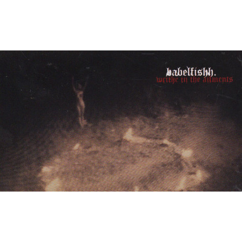 Babelfishh - Writhe In The Ailments