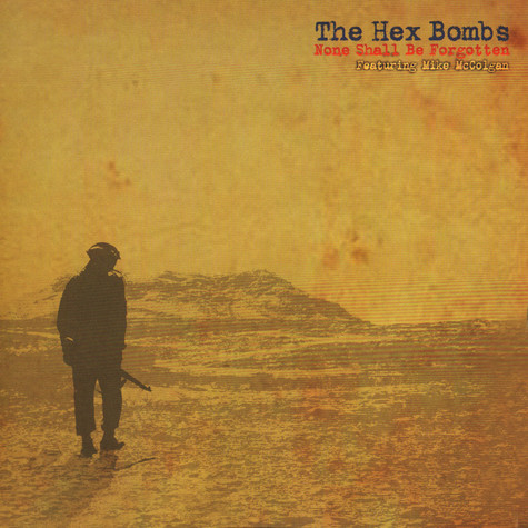 Hex Bombs, The - None Shall Be Forgotten
