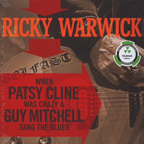 Ricky Warwick - When Patsy Cline Was Crazy (And Guy Mitchell Sang the Blues) / Hearts On Trees Clear Vinyl Edition