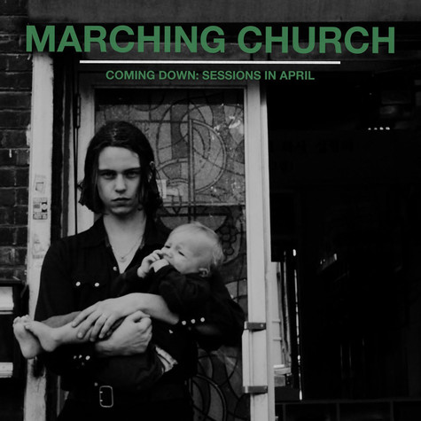Marching Church - Coming Down: Sessions In April