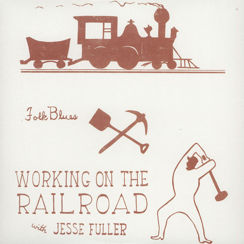 Jesse Fuller - Working On The Railroad