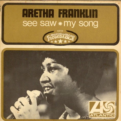 Aretha Franklin - See Saw / My Song