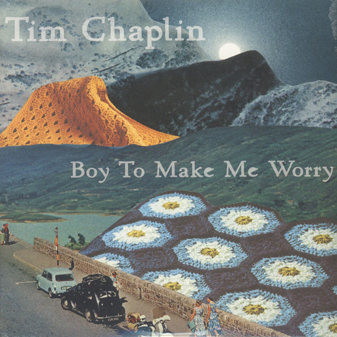 Tim Chaplin - Boy To Make Me Worry