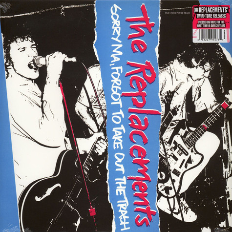 Replacements, The - Sorry Ma, I Forgot To Take Out The Trash