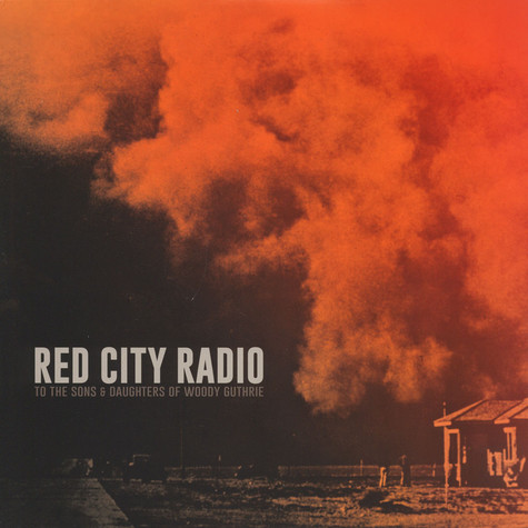 Red City Radio - To The Sons & Daughters Of Woody Guthrie