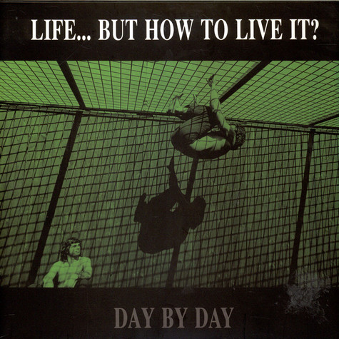 Life … But How To Live It? - Day By Day