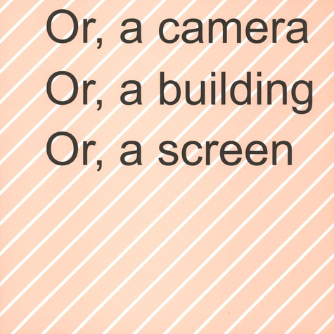 Ruth Buchanan - Or, A Camera Or, A Building Or, A Screen