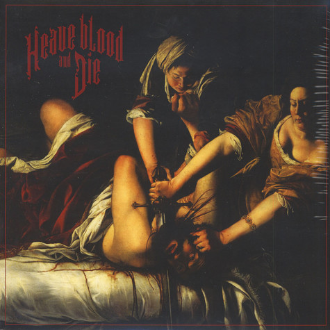 Heave Blood And Die - Heave Blood And Die White Vinyl Edition
