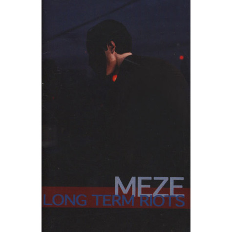 MEZE - Long Term Riots