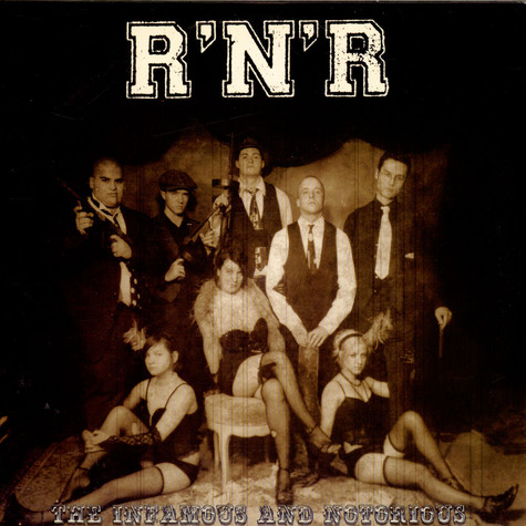 R'N'R - The Infamous And Notorious