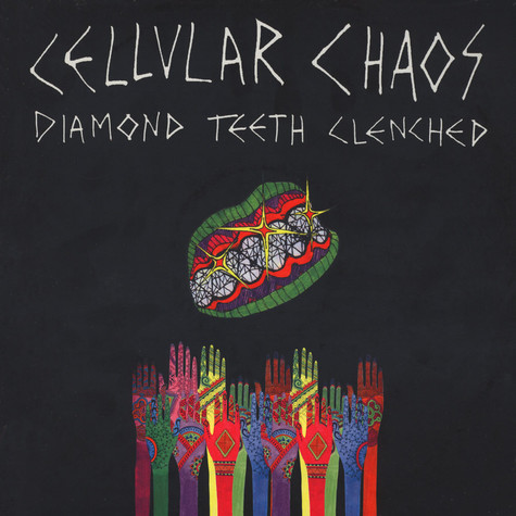 Cellular Chaos - Diamond Teeth Clenched