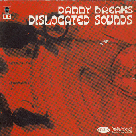 Danny Breaks - Dislocated Sounds