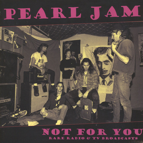 Pearl Jam - Not For You: Rare Radio & Tv Broadcasts
