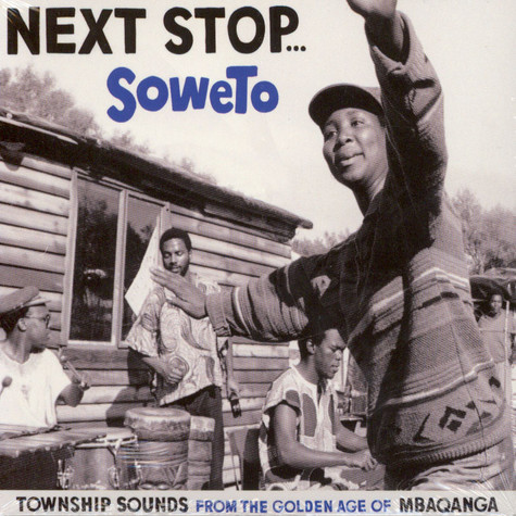 Next Stop Soweto - Volume 1 - Township Sounds From The Golden Age Of Mbaqanga