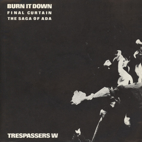 Trespassers W - Burn It Down
